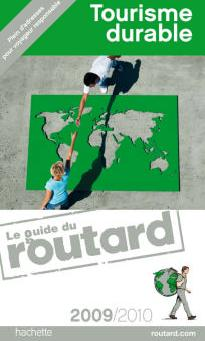 Le Guide du Routard - Tourisme Durable 2009/2010