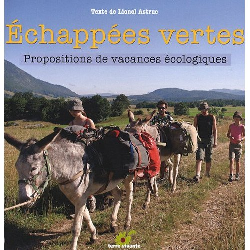 Echappées vertes, Propositions de vacances écologiques