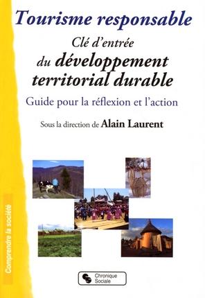 Tourisme responsable, clé d'entrée du développement territorial durable. Guide pour la réflexion et l'action
