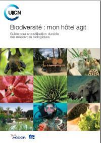 Biodiversité : mon hôtel agit - guide de l'uicn