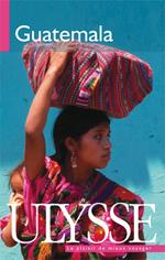 guide Ulysse - voyage au  Guatemala