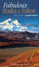 Fabuleux Alaska Yukon