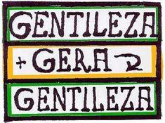 """""""la gentillesse génère la gentillesse""""- copyright Terra Brazil"""