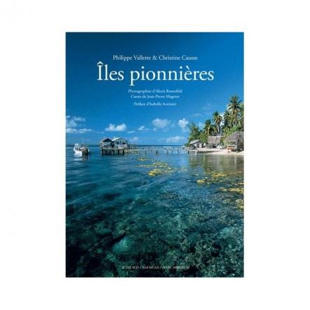iles pionnieres livre de Philippe Valette