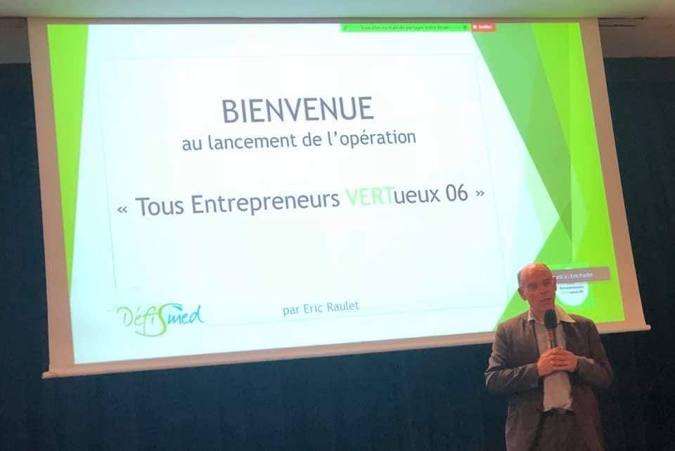 """Bienvenue au lancement de l'opération """"tous entrepreneurs vertueux 06"""" par Eric Raulet"""