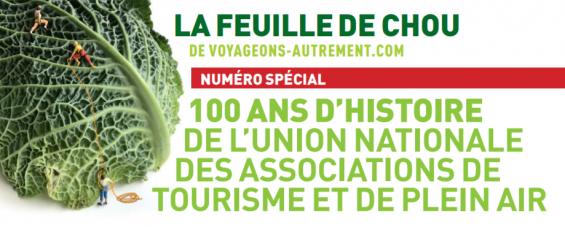 La feuille de chou spéciale UNAT : 100 ANS d'histoire de l'Union Nationale des associations de tourisme et de plein air