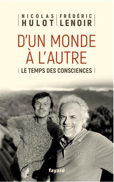 D'un Monde à l'Autre, le dernier livre de Nicolas Hulot et de Frédéric Lenoir, publié chez Fayard