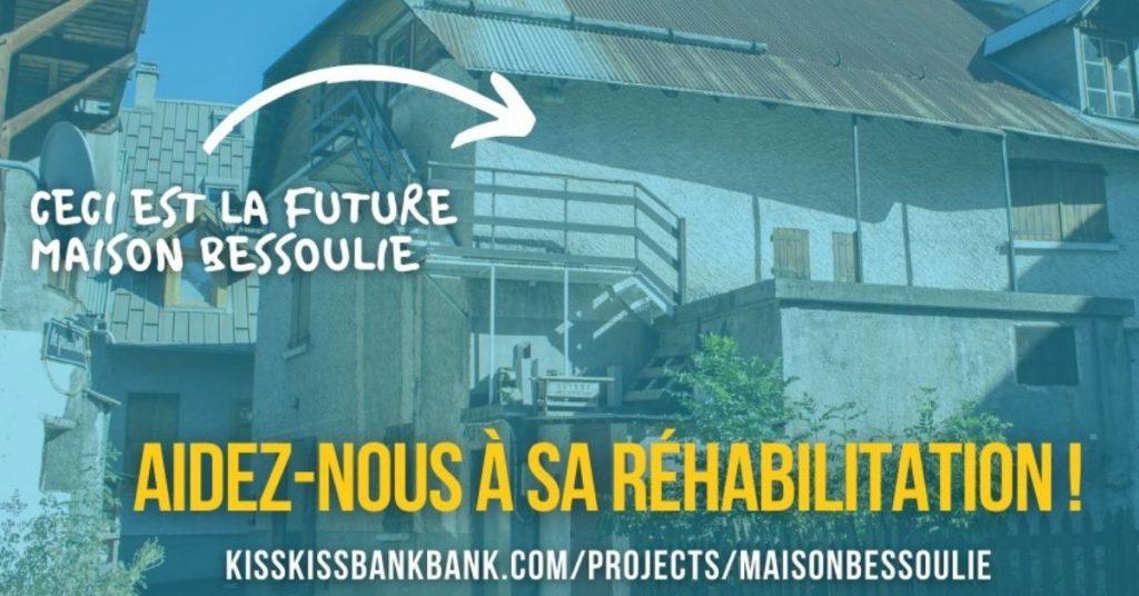Aidez la Maison Bessoulie tiers lieu dédié à la solidarité et à l'hospitalité dans les Alpes sur KissKissBankBank