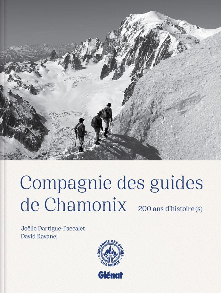 La couverture du livre paru chez Glénat qui célèbre cette année les 200 ans de la Compagnie des Guides de Chamonix.