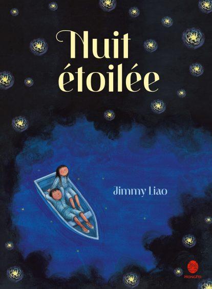 Couverture Nuit étoilée, Jimmy Liao, Hongfei, 2020, 144 p, 19,90 €. Prix Sorcière 2021.
