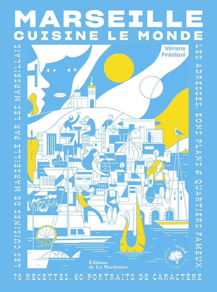 Couverture du livre « Marseille cuisine le monde » 75 recettes, 60 portraits de caractères