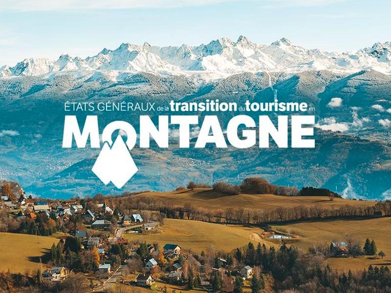 États Généraux de la Transition du Tourisme en Montagne / transition écologique / changement climatique / territoires de montagne